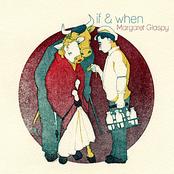 Margaret Glaspy: if & when