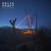 Delta Heavy: Only in Dreams