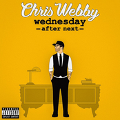 Chris Webby: Wednesday After Next