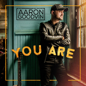Aaron Goodvin: You Are