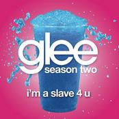 I'm A Slave 4 U (Glee Cast Version) - Single