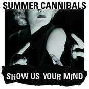 Summer Cannibals: Show Us Your Mind