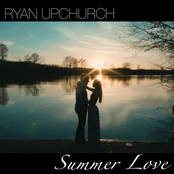 Ryan Upchurch: Summer Love