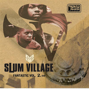 Slum Village: Fantastic, Vol. 2.10