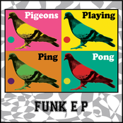 Pigeons Playing Ping Pong: Funk - EP