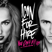 Icon For Hire: YOU CAN'T KILL US