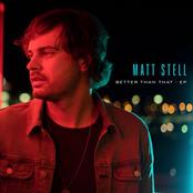 Matt Stell: Better Than That