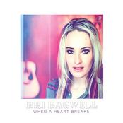 Bri Bagwell: When A Heart Breaks
