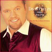 David Phelps: Joy Joy