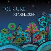 Folk Uke: Starfucker
