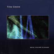Tom Green: Music For MRI Scanners