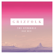 Grizfolk: The Struggle