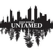 Eddie Berman: Untamed