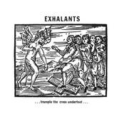 Exhalants: ...trample the cross underfoot...