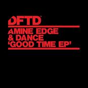 Amine Edge & Dance: Good Time EP