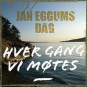 Hver gang vi møtes - Jan Eggums dag