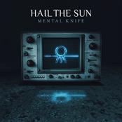 Hail The Sun: Mental Knife