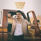 Dylan Schneider: Whole Town Talk