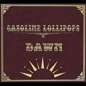 Gasoline Lollipops: Dawn