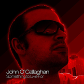 John O'Callaghan: Something To Live For