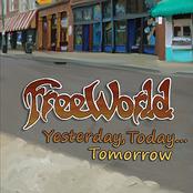 Freeworld: Yesterday, Today...Tomorrow