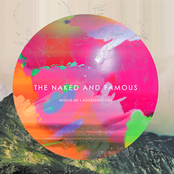 The Naked And Famous: Passive Me, Aggressive You