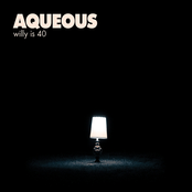Aqueous: Willy Is 40