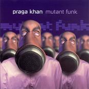 Praga Khan: Mutant Funk