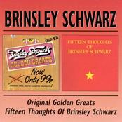 Original Golden Greats/Fifteen Thoughts of Brinsley Schwarz