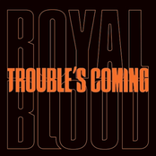 Trouble's Coming - Single