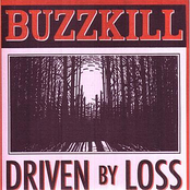 Buzzkill: Driven By Loss