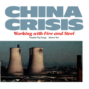 China Crisis: Working With Fire And Steel