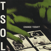 T.S.O.L: Change Today?