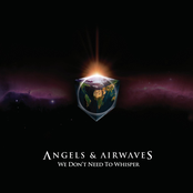 Angels and Airwaves: We Don't Need to Whisper