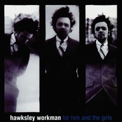 Hawksley Workman: For Him And The Girls