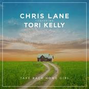Chris Lane: Take Back Home Girl (Feat. Tori Kelly)