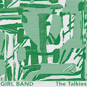 Girl Band: The Talkies