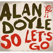 Alan Doyle: So Let's Go
