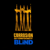 Corrosion of Conformity: Blind