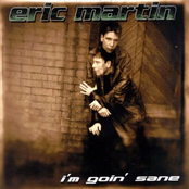 Eric Martin: I'm Goin' Sane