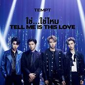 Tempt: ใช่...ใช่ไหม Tell Me Is This Love