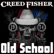 Creed Fisher: Old School
