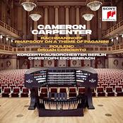 Cameron Carpenter: Rachmaninoff: Rhapsody on a Theme of Paganini & Poulenc: Organ Concerto