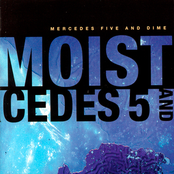 Moist: Mercedes Five And Dime