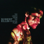 Robert Ellis: The Lights from the Chemical Plant