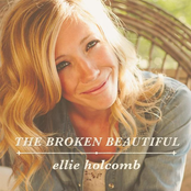 Ellie Holcomb: The Broken Beautiful