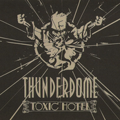Thunderdome Toxic Hotel CD1: Mixed By Justice