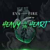 Eva Under Fire: Heavy On The Heart