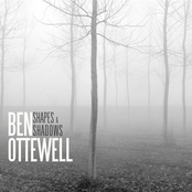 Ben Ottewell: Shapes and Shadows
