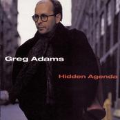 Greg Adams: Hidden Agenda